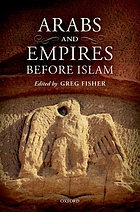 Arabs and Empires before Islam / $$c edited by Greg Fisher.