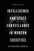 Intelligence and state surveillance in modern societies : an international perspective