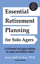 Essential retirement planning for solo agers : a retirement and aging roadmap for single and childless adults