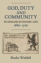 God, duty and community in English economic life, 1660-1720