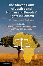 The African Court of Justice and human and peoples' rights in context : development and challenges
