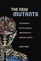 The new mutants superheroes and the radical imagination of American comics