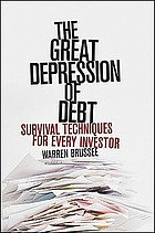 The great depression of debt : survival techniques for every investor