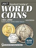 2017 standard catalog of world coins 1901-2000 : 1901-2000