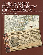 The early paper money of America : colonial currency, 1696-1810