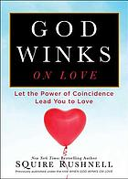 When God winks on love : let the power of coincidence lead you to love