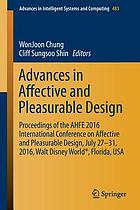 Advances in Affective and Pleasurable Design : Proceedings of the AHFE 2016 International Conference on Affective and Pleasurable Design, July 27-31, 2016, Walt Disney World®, Florida, USA