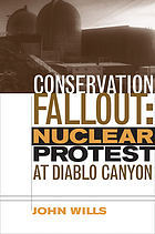 Conservation fallout : nuclear protest at Diablo Canyon