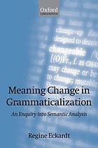 Meaning change in grammaticalization : an enquiry into semantic reanalysis