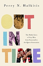 Out in time : the public lives of gay men from Stonewall to the queer generation
