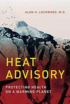 Heat advisory : protecting health on a warming planet
