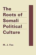 The roots of Somali political culture