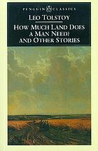 How much land does a man need? : and other stories