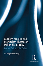 Modern frames and premodern themes in Indian philosophy: border, self, and the other