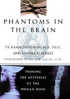 Phantoms of the brain : probing the mysteries of the human mind