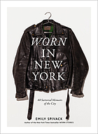 Worn in New York : 68 sartorial memoirs of the city