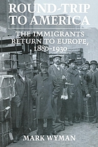 Round-trip to America : the immigrants return to Europe, 1880-1930
