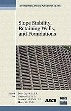 Slope stability, retaining walls, and foundations : selected papers from the 2009 GeoHunan International Conference, August 3-6, 2009, Changsha, Hunan, China
