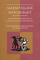 Salem-village witchcraft : a documentary record of local conflict in colonial New England