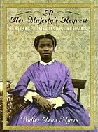 At her majesty's request : an African princess in Victorian England