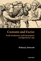 Customs and excise : trade, production, and consumption in England, 1640-1845