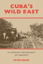 Cuba's wild east : a literary geography of oriente
