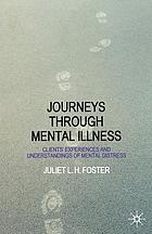 Journeys through mental illness : clients' experiences and understandings of mental distress