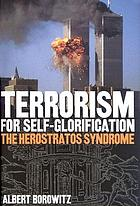 Terrorism for self-glorification : the Herostratos syndrome