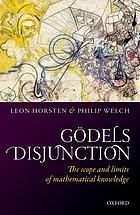 Gödel's disjunction : the scope and limits of mathematical knowledge