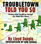Troubletown : told you so : comics that could've saved us from this mess