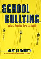 School bullying : tools for avoiding harm and liability