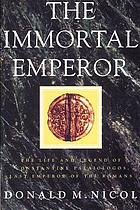 The immortal emperor : the life and legend of Constantine Palaiologos, last emperor of the Romans.