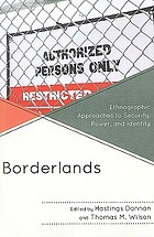 Borderlands : Ethnographic Approaches to Security, Power, and Identity.