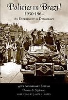 Politics in Brazil, 1930-1964 : an experiment in democracy