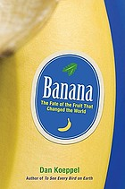 Banana the fate of the fruit that changed the world