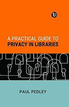 A practical guide to privacy in libraries