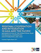 Regional Cooperation and Integration in Asia and the Pacific : Implementation of the Operational Plan for Regional Cooperation and Integration, 2016-2020 : Corporate Progress Report 2017