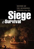 Siege and survival : history of the Menominee Indians, 1634-1856