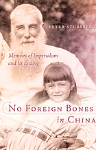 No foreign bones in China : memoirs of imperialism and its ending
