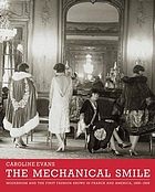 The Mechanical Smile : modernism and the first fashion shows in France and America, 1900-1929