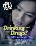Drinking and drugs? : skills to avoid 'em and stay cool
