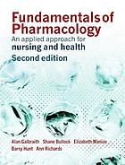 Fundamentals of pharmacology : an applied approach for nursing and health