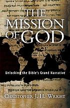The mission of God : unlocking the Bible's grand narrative