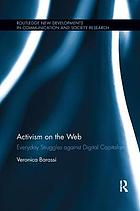ACTIVISM ON THE WEB : everyday struggles against digital capitalism.