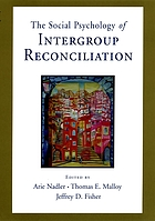 The social psychology of intergroup reconciliation : from violent conflict to peaceful co-existence
