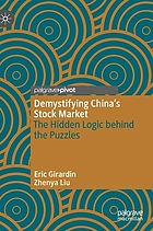 Demystifying China's stock market : the hidden logic behind the puzzles