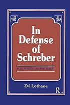 In defense of Schreber : soul murder and psychiatry