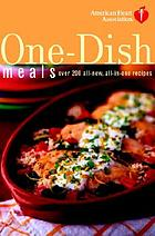 American Heart Association one-dish meals : over 200 all-new, all-in-one recipes