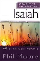 Straight to the heart of Isaiah : 60 bite-sized insights