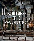 Building the revolution : soviet art and architecture, 1915-1935